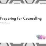 Preparing for Counselling Video Series